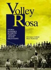 Volley Rosa: Storia di dodici scudetti vinti da atlete dilettanti